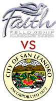 The Faith Fellowship lawsuit: it's time for the city of San Leandro to settle